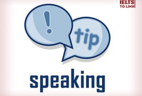 IELTS Tips: Tips cho speaking